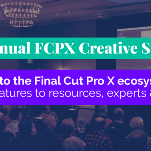 FCPX Creative Summit 2018